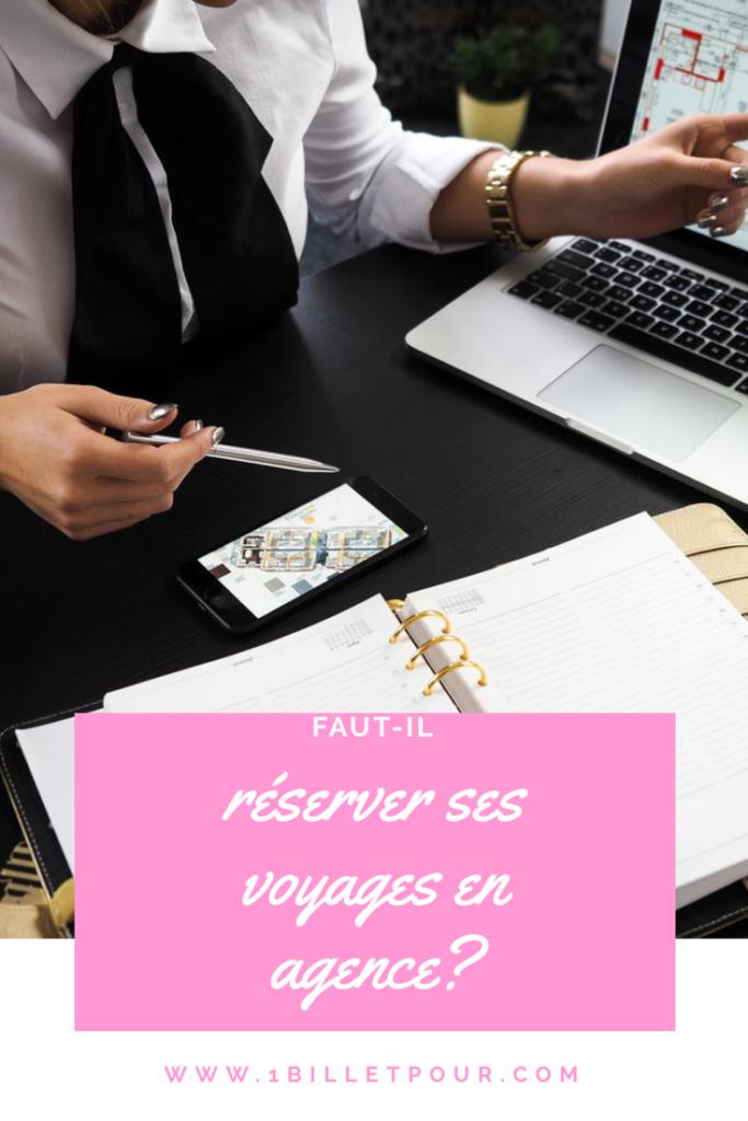 Faut Il Reserver Sur Internet Ou En Agence De Voyages 1 Billet Pour Agence De Voyage Plan De Voyage Agence