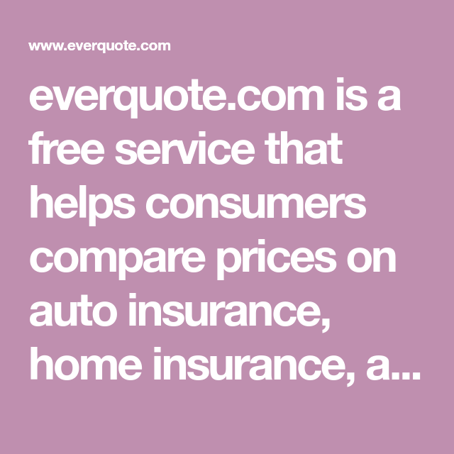 Everquote Com Is A Free Service That Helps Consumers Compare