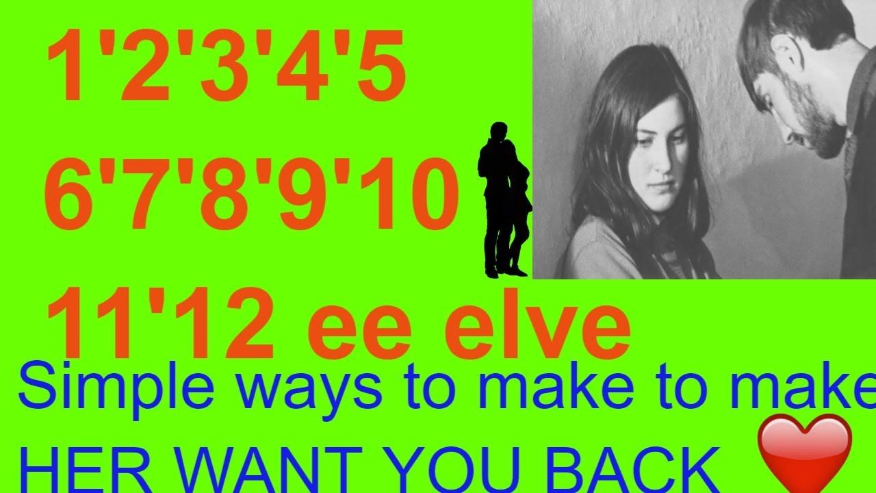 How To Get Your Ex Girlfriend To Want You BackSimple 12
