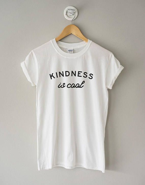 aeb4b85056b Kindness is Cool Shirt    Kindness Shirt    Kindness Gift    Be Kind Shirt     Shirt with Sayings    Cute Tee    Kindness Tee    Kind Tee