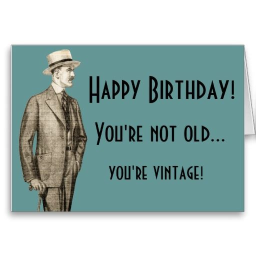 You're Not Old...You're Vintage Card