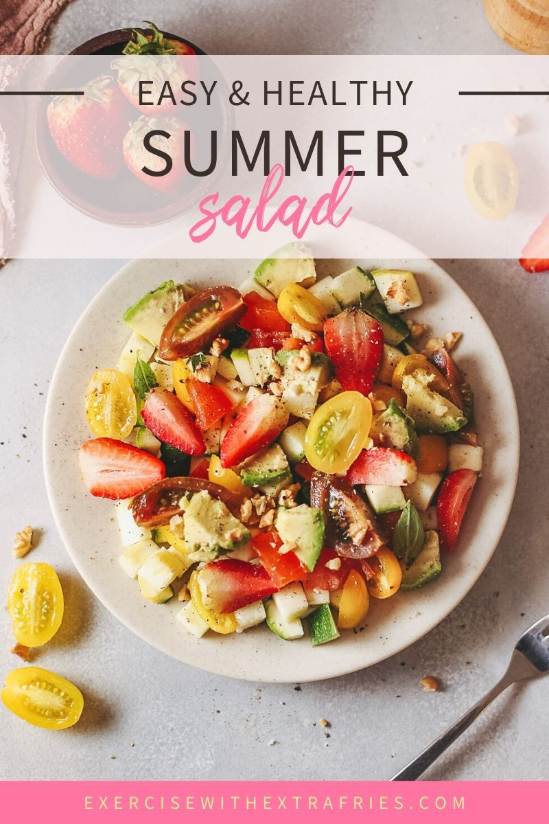 Healthy Summer Salad Exercise With Extra Fries Recipe Healthy Summer Salads Summer Salads Clean Eating Salads [ 1200 x 800 Pixel ]