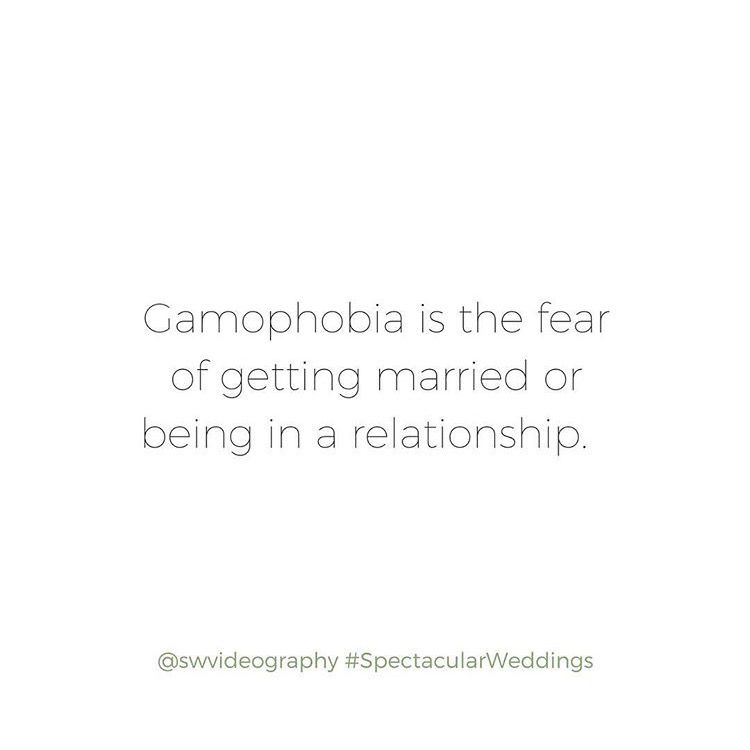 Gamophobia is the fear of getting married or being in a relationship - #swvideography