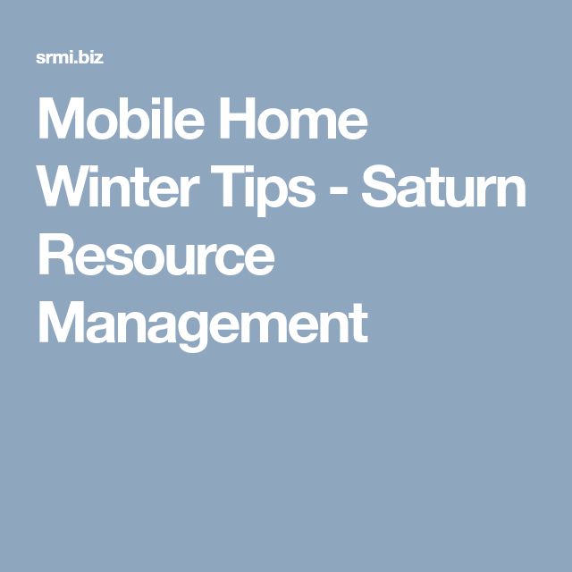 Interiors Mobile Home Winter Tips