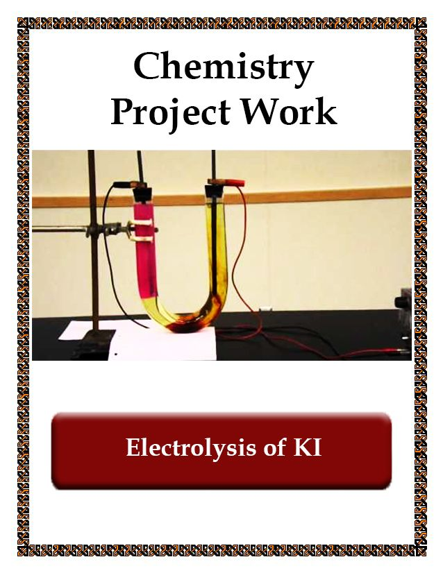 Electrolysis of Potassium Iodine(Chemistry Project Report)- Free - science project report