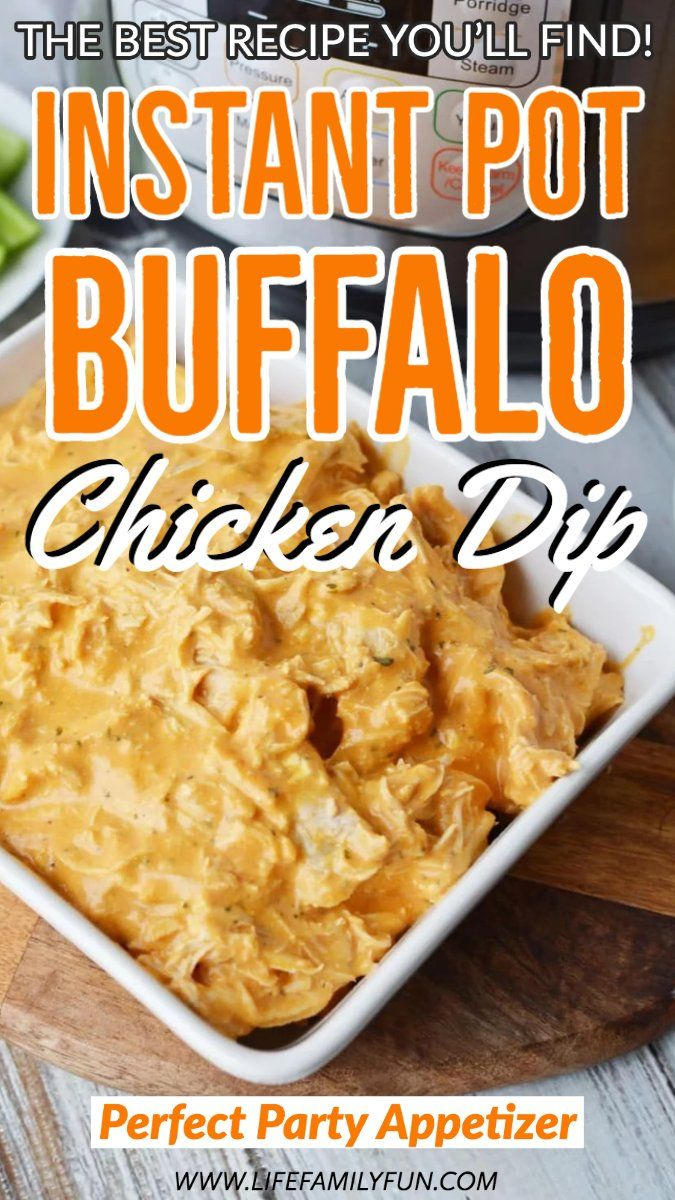 Instant Pot Buffalo Chicken Dip - Easy Football Party Food Appetizer