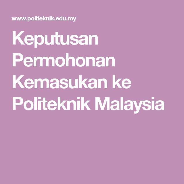 Keputusan Permohonan Kemasukan Ke Politeknik Malaysia Malaysia