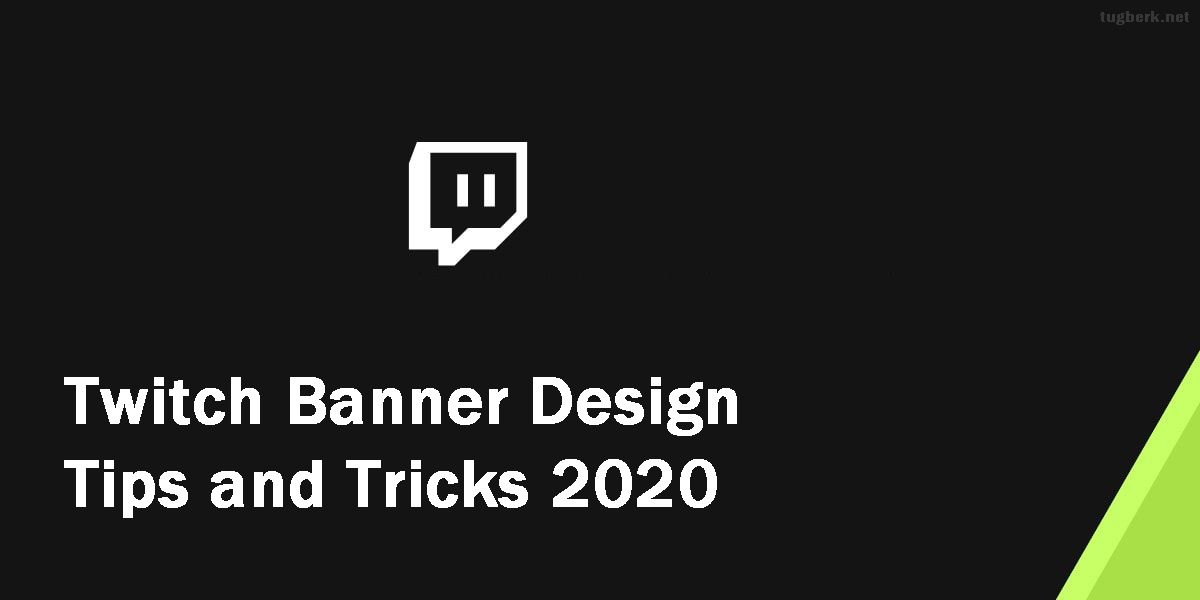 Great twitch banner design tips and tricks for beginners
