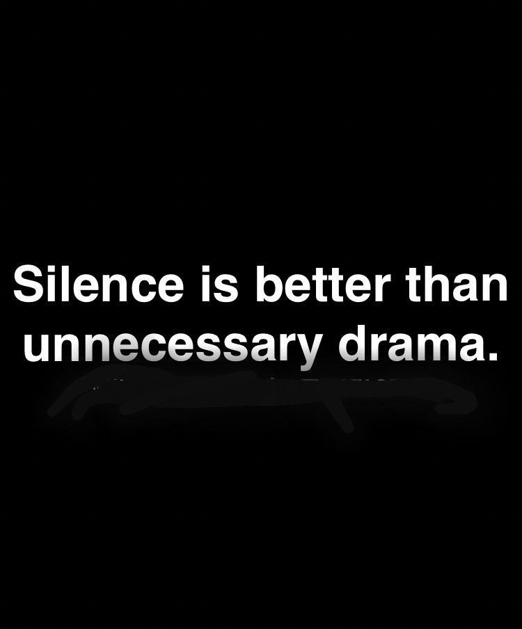 When Is Drama Necessary Though It S Not It S Childish And Immature And Stupid Grown People With Talk It Over With You Positive Quotes Words Quotable Quotes