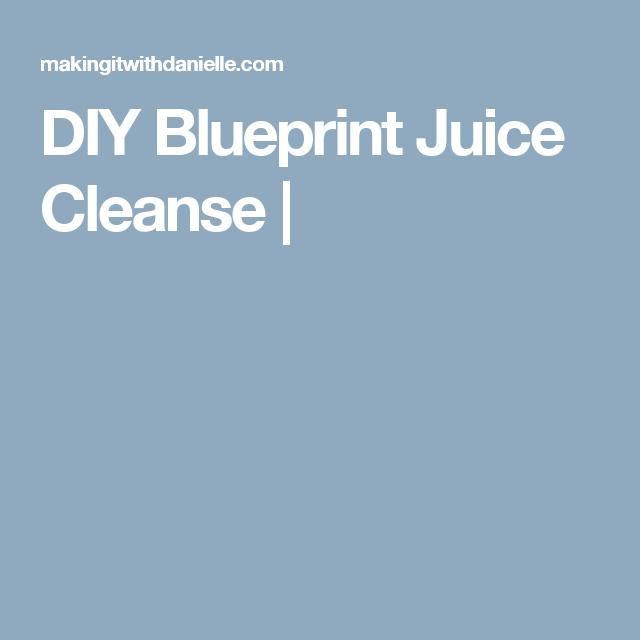 Diy blueprint juice cleanse food pinterest cleanse juice diy blueprint juice cleanse malvernweather Image collections