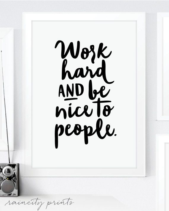 Work Hard and Be Nice To People Inspirational Art Print. Motivational Art. Typographic art. Wall Art. Office Decor Home Decor. Coworker Gift