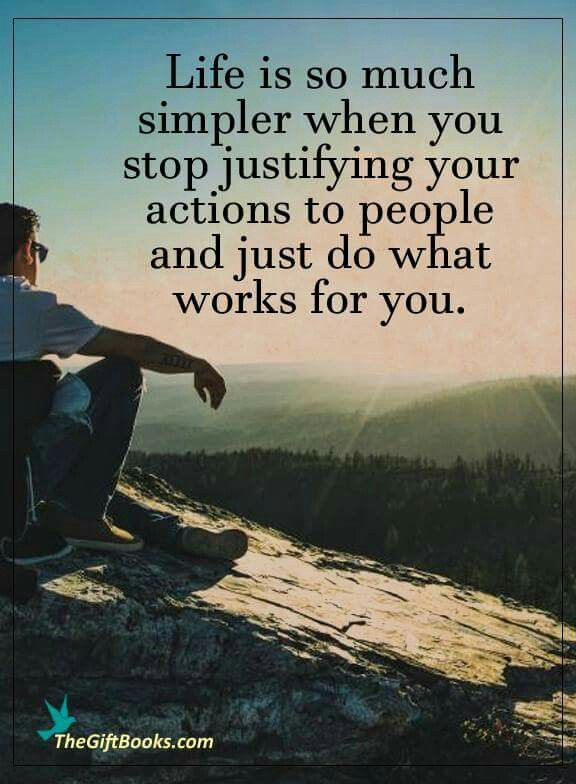 Life Is So Much Simpler When You Stop Explaining Yourself To People And Just Do What Works For You Good Morning F Inspirational Qoutes Life Be Yourself Quotes