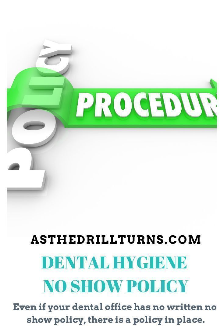 Dental hygiene no show policy as the drill turns