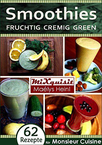 Smoothies - fruchtig, cremig, green Rezepte für die Küchenmaschine - silver crest küchenmaschine