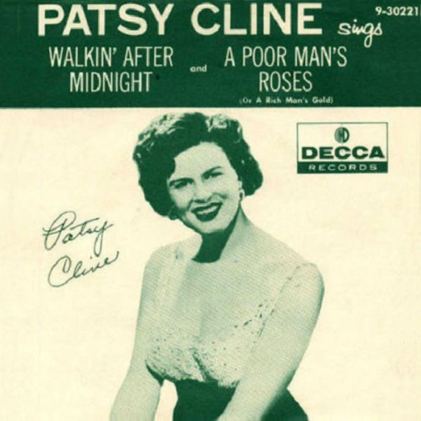 """Patsy Cline – Walkin' After Midnight / A Poor Man's Roses (Or A Rich Man's Gold) Decca – 9-30221 Vinyl, 7"""", 45 RPM  US 1957"""