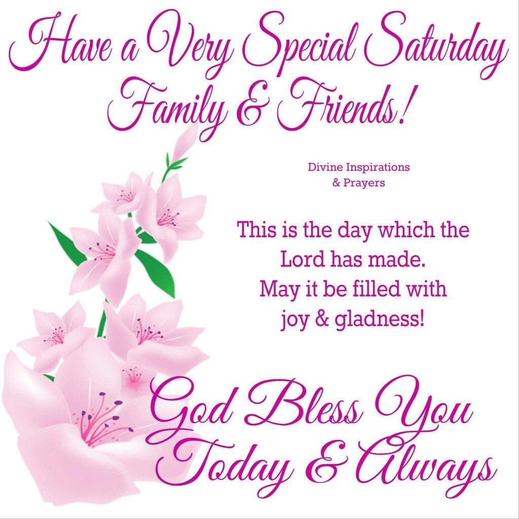 Have A Very Special Saturday Family & Friends good morning
