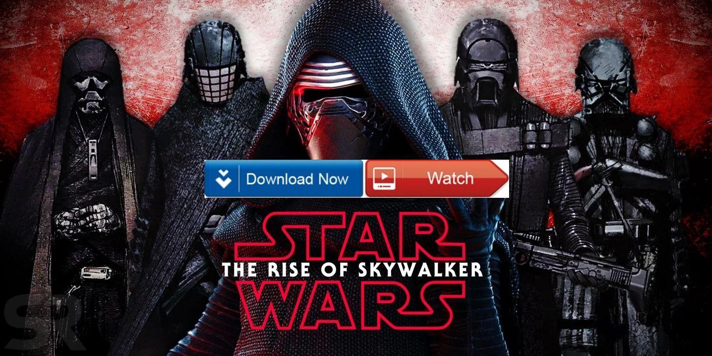 Hd 720p Watch Star Wars The Rise Of Skywalker Online 2019 Full For Free Streaming Download Star Wars Watch Knights Of Ren Skywalker
