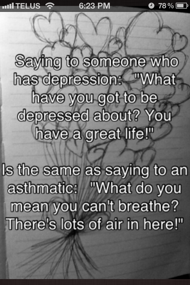 Don't try to rationalize away someone's depression.