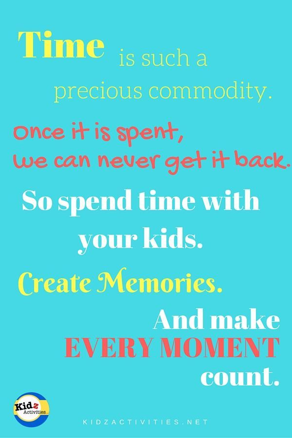 Spending Quality Time With My Kids Quotes Cenksms