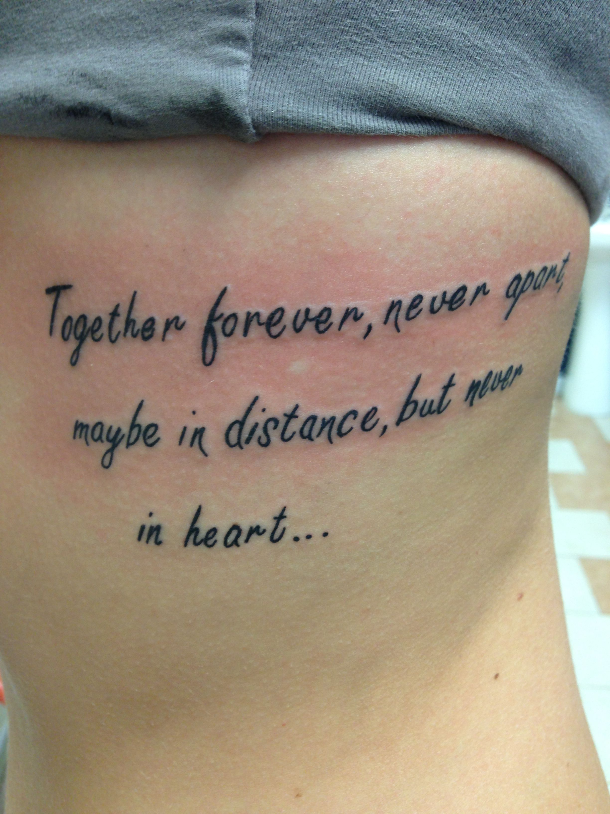 Together Forever Never Apart Maybe In Distance But Never In Heart