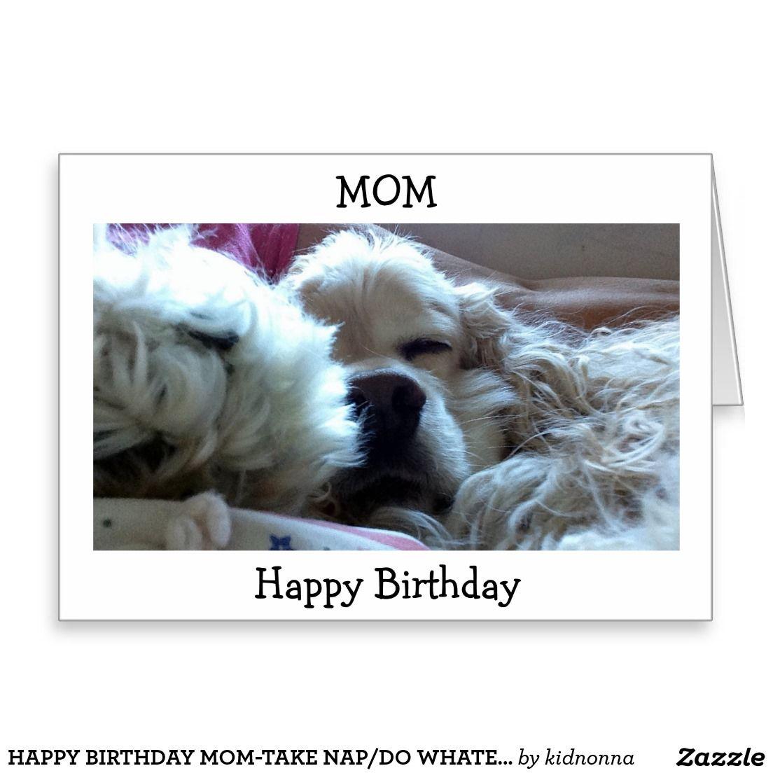 Happy birthday momtake napdo whatever u wish card greeting cards