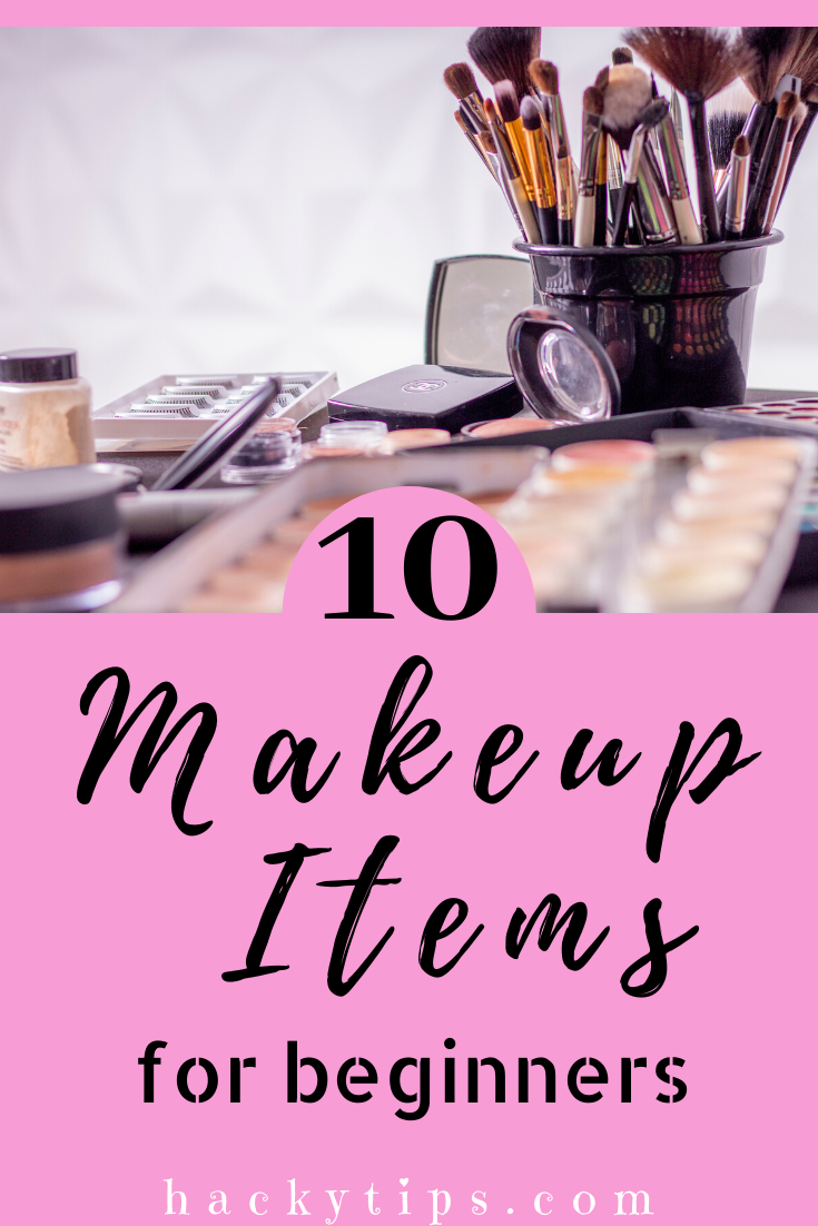 The 10 most important makeup items for Beginners If you are a beginner to makeup then there are few