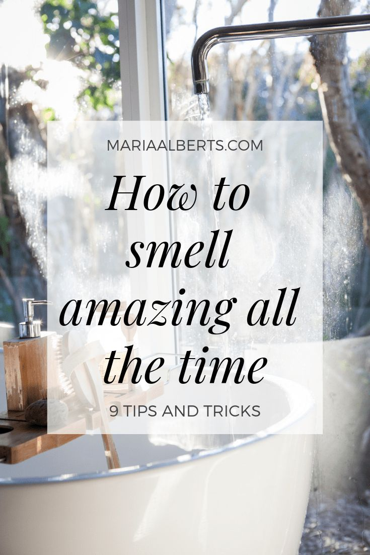 My secrets to smell amazing all the time - Maria Alberts. #naturalskincare #skincare #beautysecrets