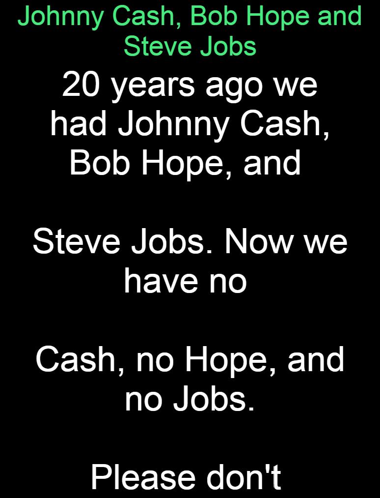 Johnny Cash Bob Hope And Steve Jobs Jokes Jelly In 2020 Bob Hope Steve Jobs Johnny Cash