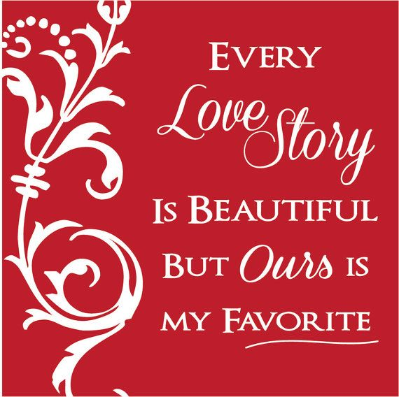 Our Love Story Is My Favorite Quotes Love Quotes For Wedding