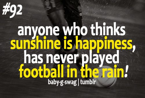 Football Quotes Football Quotes  Thinks Sunshine Is Happiness… Has Never Played .