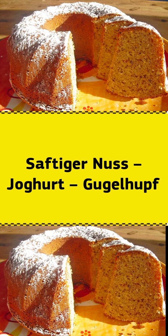 Saftiger Nuss Joghurt Gugelhupf Nusskuchen Ruhrteigkuchen Kuchen