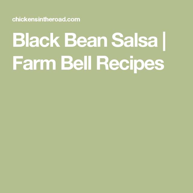 Black Bean Salsa   Farm Bell Recipes
