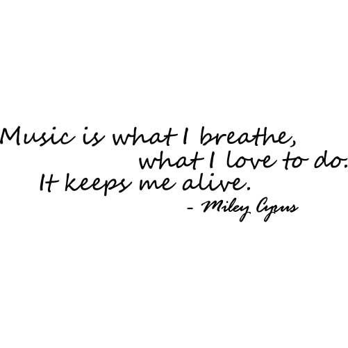 Miley Cyrus Quote Music Is What I Breathe MEDIUM by wallstickz, $24.95