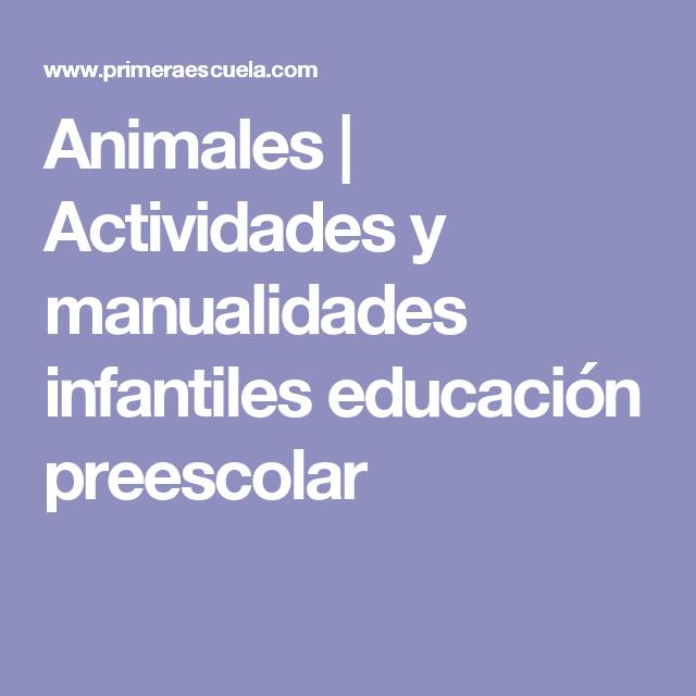 Animales | Actividades y manualidades infantiles educación preescolar