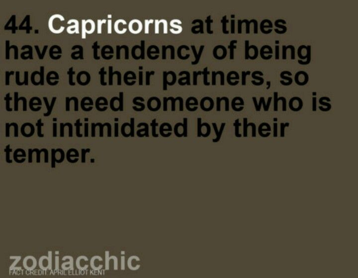 Capricorns At Times Have A Tendency Of Being Rude To Their Partners