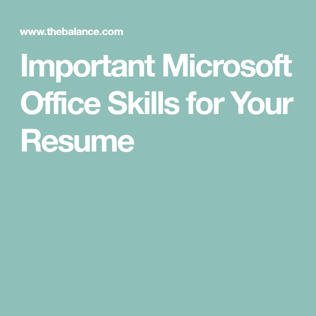 Important Microsoft Office Skills For Your Resume Resume Skills Computer Skills Resume Microsoft Office