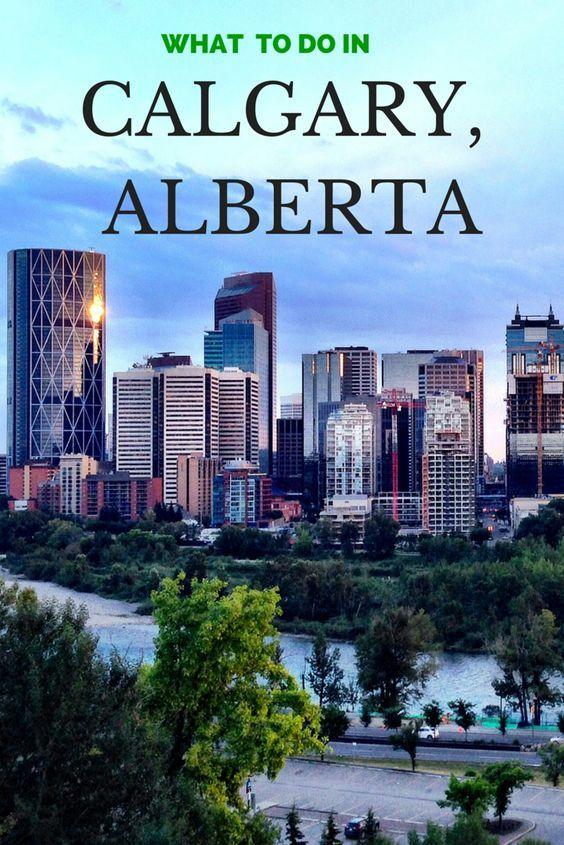 The Best Things To Do In Calgary Alberta Alberta Travel Canada Travel Canadian Travel