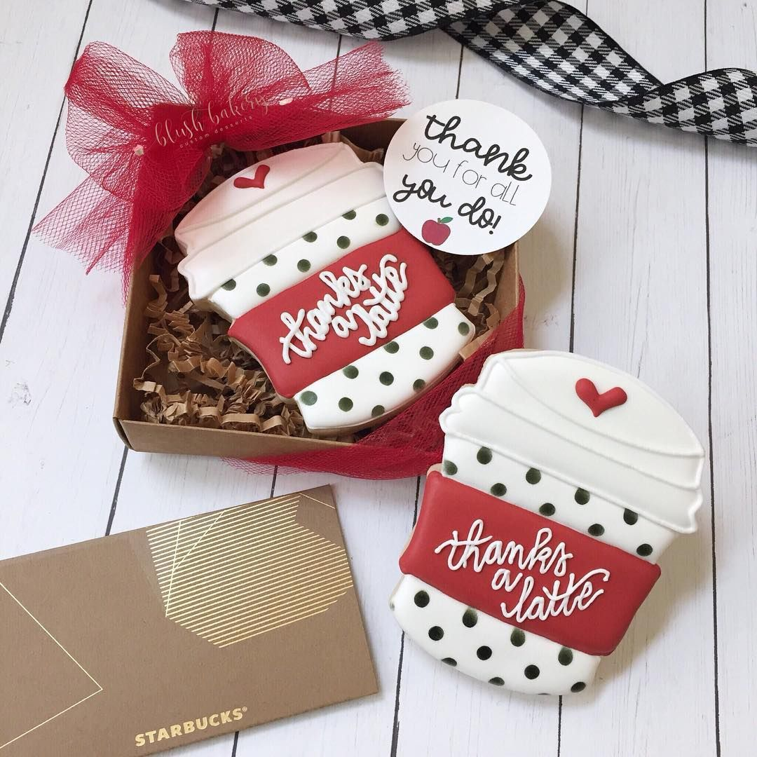 Teacher Appreciation Cookies. Thanks A Latte. Thank You