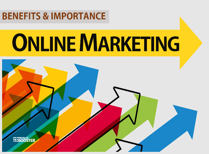 16 Benefits & Importance of Online Marketing For The