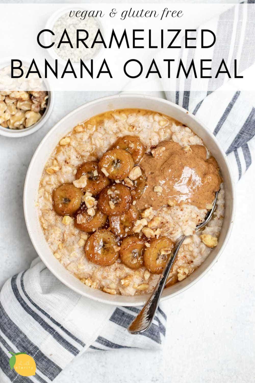 The Best Creamy Caramelized Banana Oatmeal Recipe Banana Oatmeal Recipe Banana Oatmeal Recipes