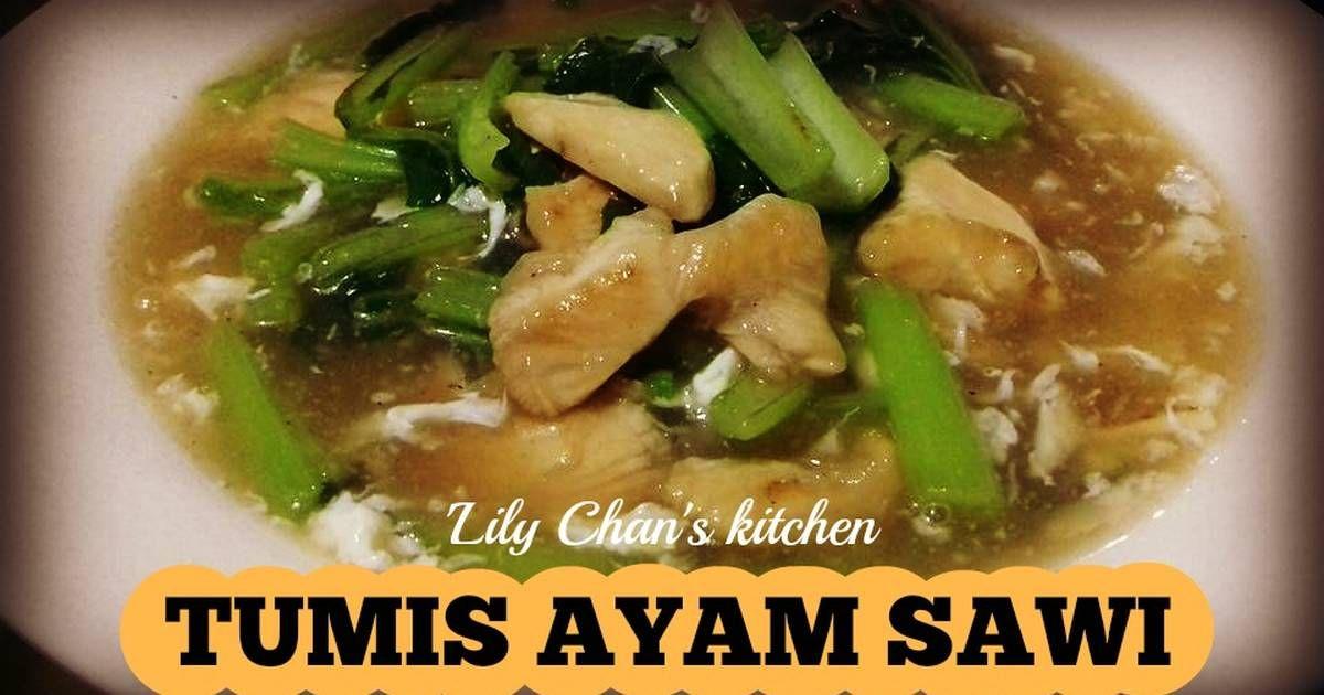 Resep Tumis Ayam Sawi Ala Lc Oleh Lily Chan S Kitchen Resep Tumis Makanan Jalanan Makanan