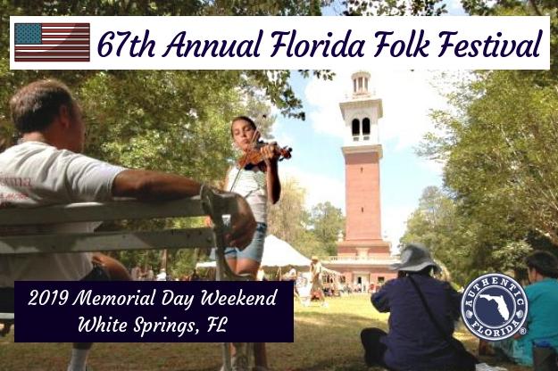 Celebrate The 67th Annual Florida Folk Festival Memorial Day Weekend Folk Festival Memorial Day Festival