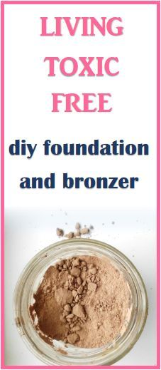 DIY Foundation and Bronzer Toxic Free - The Healthy Honeys #homemadeskincare