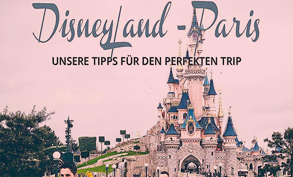 Photo of Disneyland Paris: 9 Tipps für ein unvergessliches Erlebnis – Reise- und FotografieBlog LittleBlueBag