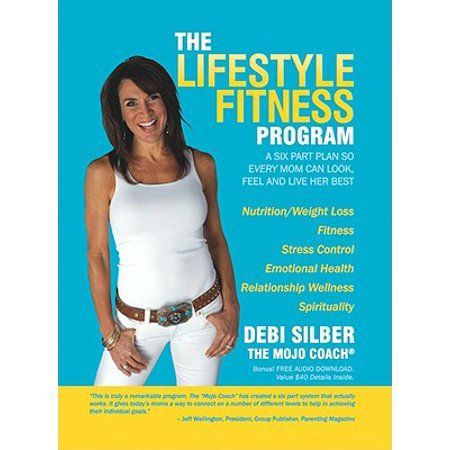The Lifestyle Fitness Program : A Six Part Plan So Every Mom Can Look, Feel and Live Her Best #fitne...