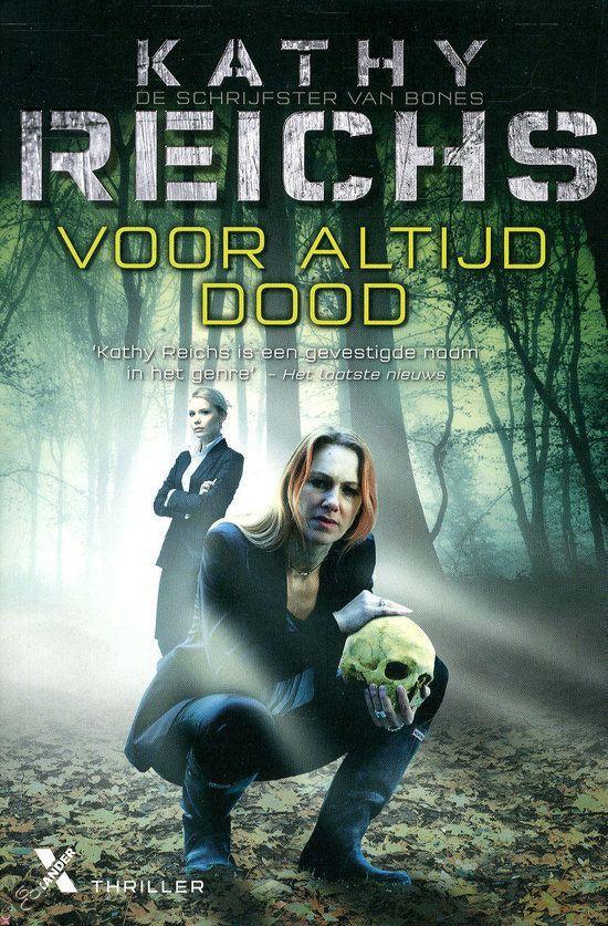 Voor altijd dood, Kathy Reichs  #kopgroepbibliotheken  #thrillers2014