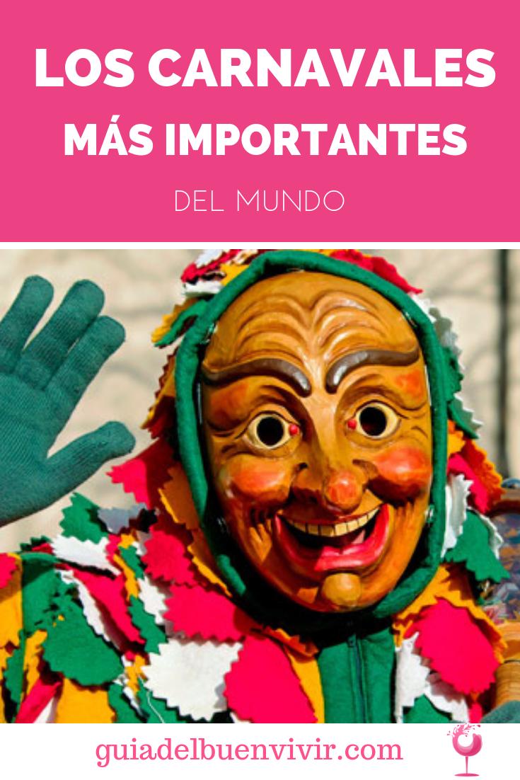 Los Carnavales Más Importantes Del Mundo Carnavales Del Mundo Carnaval España Turismo