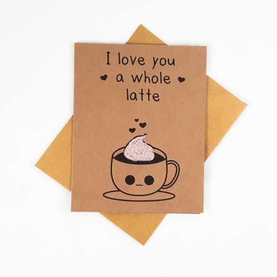 Birthday N Love Cards: I Love You A Latte, Funny Card, Funny Greeting Card