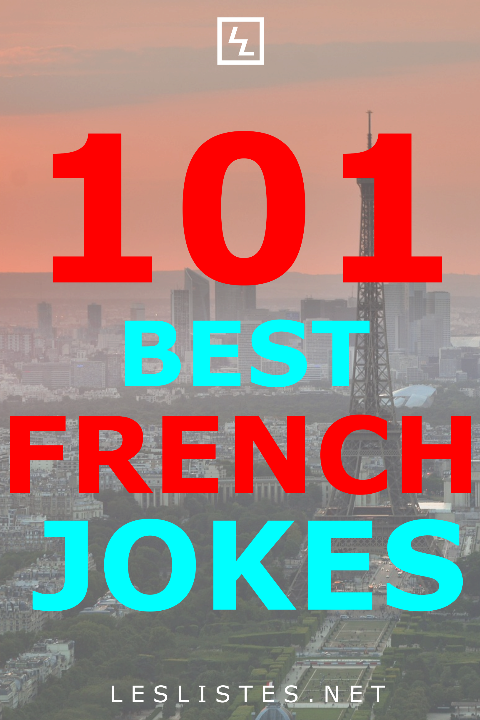 France Has A Long And Storied History Part Of That History Is A Lot Of Jokes About Them Check Out The Top 101 French Jokes French Jokes Funny Jokes Humor
