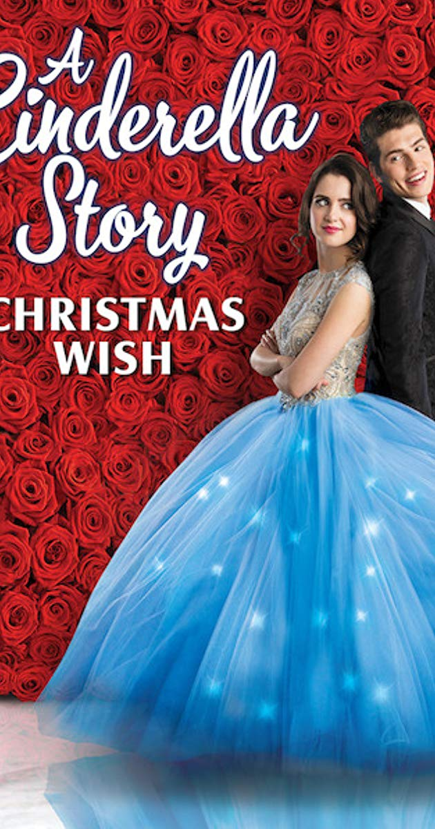 Directed By Michelle Johnston With Laura Marano Gregg Sulkin Isabella Gomez Johannah Newmarch Despite Her V A Cinderella Story Christmas Wishes Cinderella